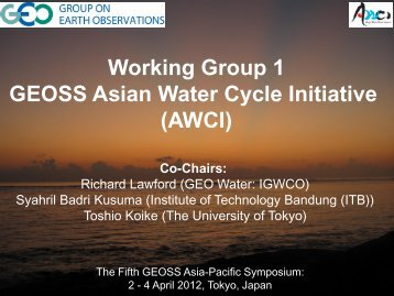 Working Group 1 GEOSS Asian Water Cycle Initiative (AWCI)