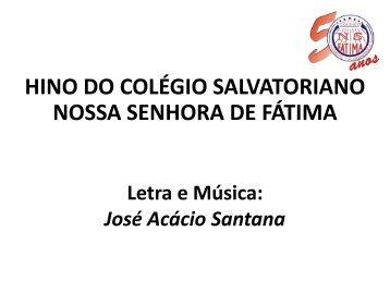 HINO DO COLÉGIO SALVATORIANO NOSSA SENHORA DE FÁTIMA