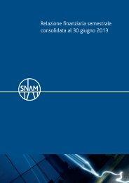 Relazione finanziaria semestrale consolidata al 30 giugno ... - Snam