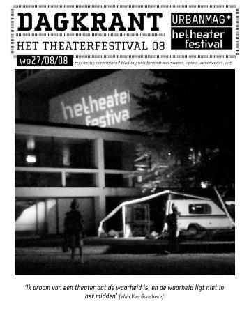 Ik droom van een theater dat de waarheid is, en de waarheid ligt niet ...