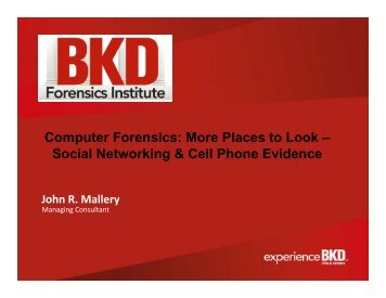 Computer Forensics: More Places to Look – Social ... - BKD