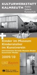 KULTURWERKSTATT KALMREUTH Kinder im Museum ...
