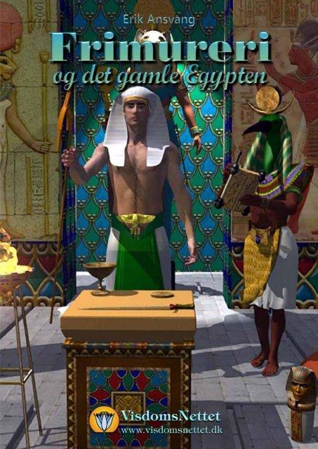 FRIMURERI OG DET GAMLE EGYPTEN - Erik ... - Visdomsnettet