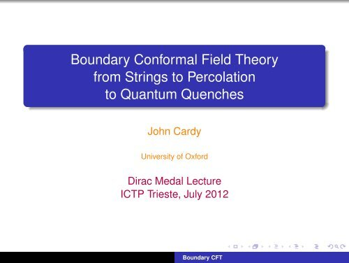 Boundary CFT from Strings to Percolation to Quantum Quenches