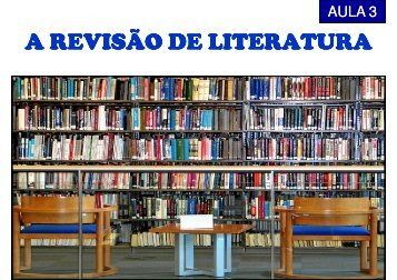 A REVISÃO DE LITERATURA - Carlosmello.unifei.edu.br
