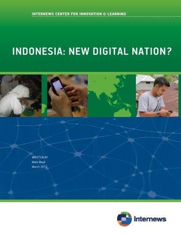 indonesia: new digital nation? - Internews Center for Innovation ...