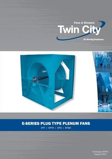 E-Series Plenum Fans - Catalogue M470 - Twin City Fan & Blower
