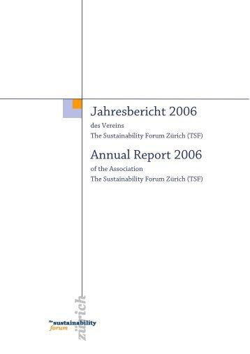 Jahresbericht 2006 Annual Report 2006 - The Sustainability Forum