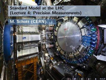 Standard Model at the LHC (Lecture 4: Precision Measurements) M ...