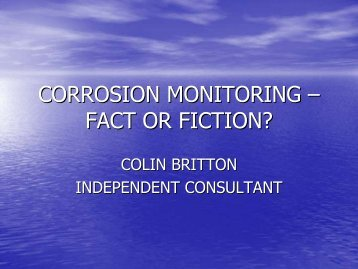 CORROSION MONITORING – FACT OR FICTION?