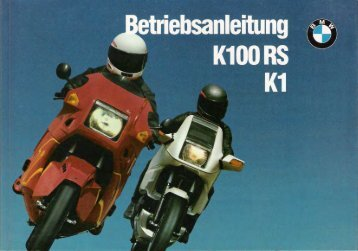 Page 1 Page 2 Betriebsanleitung K 100 RS K 1 l 1 BMW Motorrad ...