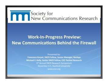 Work‐In‐Progress Preview: New Communica ons Behind the Firewall