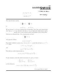 ux + uy = x − u . u(x, 0) = e The characteristics satisfy dx dt = 1 , dy dt ...