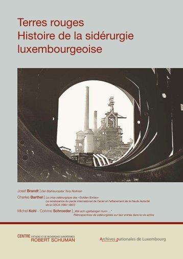 Terres rouges - Histoire de la sidérurgie luxembourgeoise: volume 2