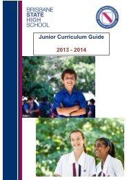 Junior Curriculum Guide 2013-2014 - Brisbane State High School