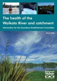 The health of the Waikato River and catchment - Waikato Regional ...