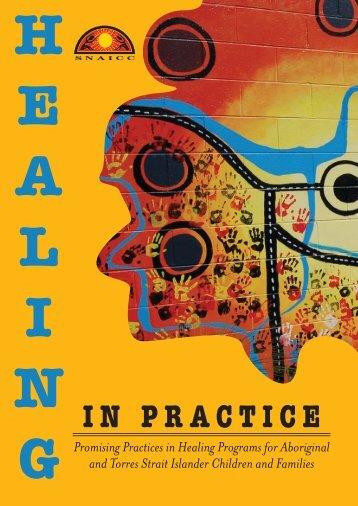 'Healing in Practice'. - Secretariat of National Aboriginal and Islander ...