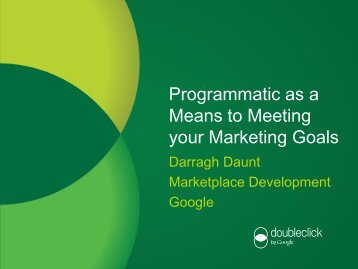 Programmatic as a Means to Meeting your ... - Incisive Media