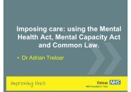 Imposing care: using the Mental Health Act, Mental Capacity Act and ...