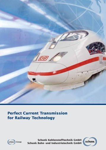 Perfect Current Transmission for Railway Technology - Schunk ...