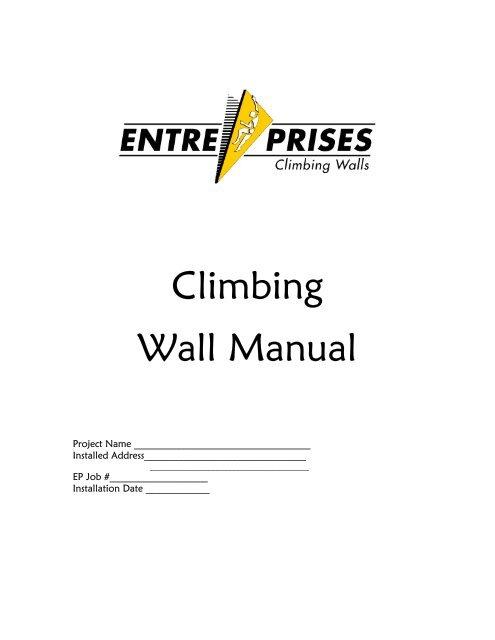 Climbing Wall Manual - Entre Prises Climbing Walls