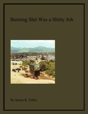 Burning Shit Was a Shitty Job - A Company 4/3/ 11th Light Infantry ...