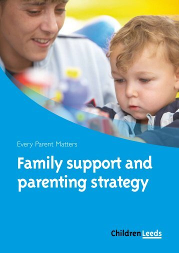 Family support and parenting strategy - Leeds Parent Partnership ...