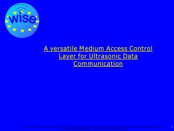 A versatile Medium Access Control Layer for ... - WISE-Project
