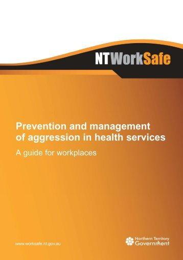 Prevention and management of aggression in health ... - NT WorkSafe