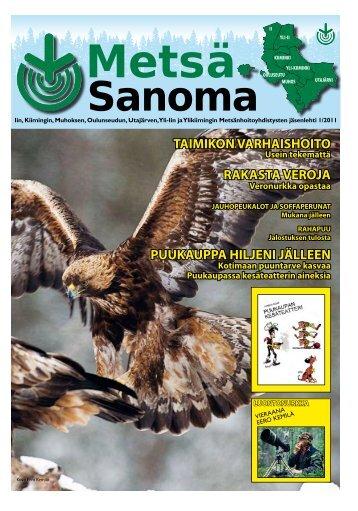MetsäSanoma 1-2011.pdf - Pudasjärvi-lehti ja VKK-Media Oy