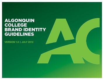 ALGONqUIN COLLEGE BRAND IDENTITY GUIDELINES