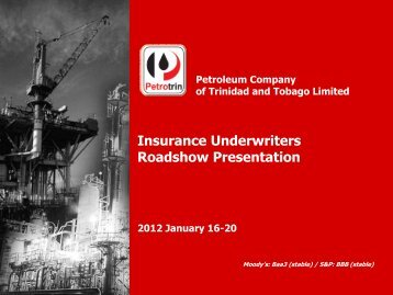 Insurance Underwriters Roadshow 2012 January - Petrotrin