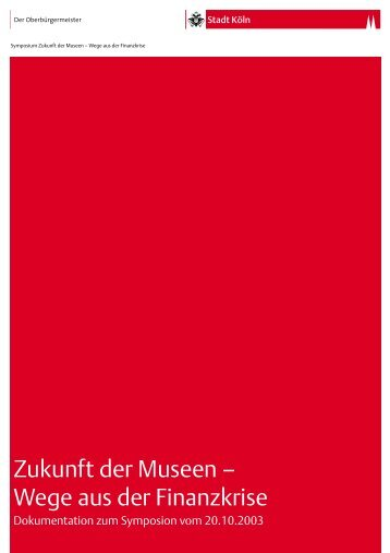 Zukunft der Museen – Wege aus der Finanzkrise - Museen in Köln