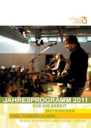 JAHRESPROGRAMM 2011 - Die Evangelische Jugend Pommern