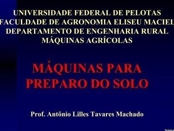 máquinas para preparo do solo - Universidade Federal de Pelotas