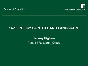 14-19 POLICY CONTEXT AND LANDSCAPE - School of Education