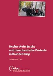 Rechte Aufmärsche und demokratische Proteste in Brandenburg