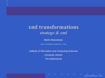 xml transformations - Martin Bravenboer