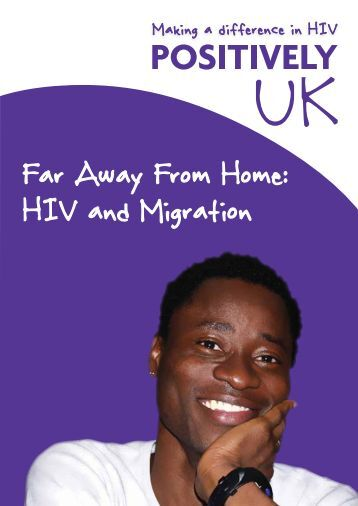 Far Away From Home: HIV and Migration - Positively UK