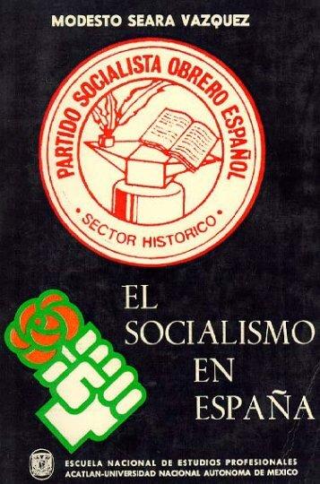 El Socialismo en España UNAM, México, 1980