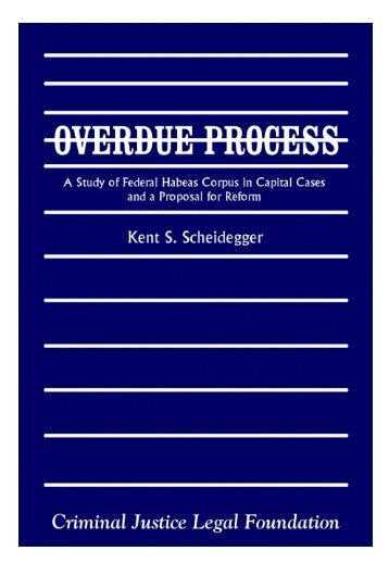 Overdue Process - Criminal Justice Legal Foundation