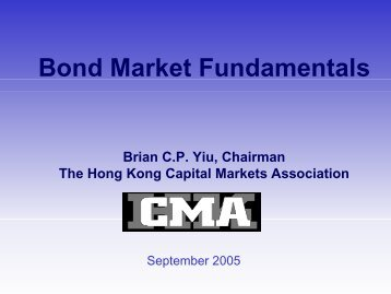 Bond Market Fundamentals - The Hong Kong Capital Markets ...