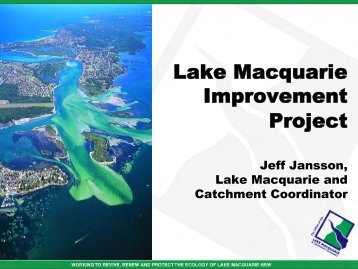 The Lake Macquarie Improvement Project Jeff Jansson, Lake ...