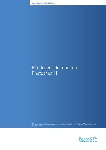 Pla docent del curs de Photoshop III - Formació
