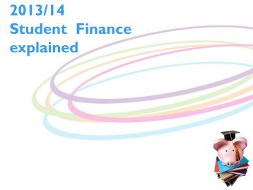2013/14 Student Finance explained - Bedford Academy