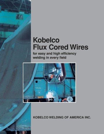 Kobelco Flux Cored Wires - Kobelco Welding of America Inc.