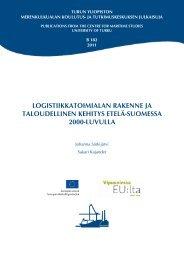logistiikkatoimialan rakenne ja taloudellinen kehitys ... - Turun yliopisto