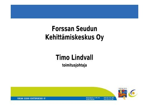 Forssan Seudun Kehittämiskeskus Oy Timo Lindvall
