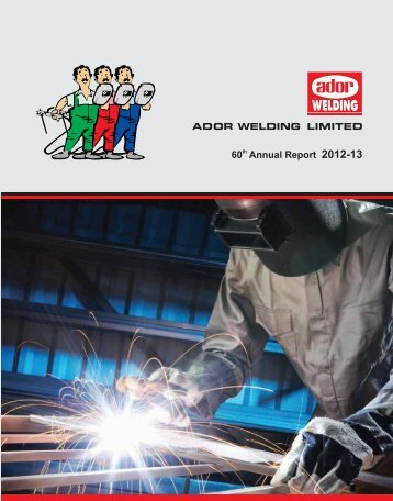 60 th Annual Report 2012-13 - Ador Welding Ltd