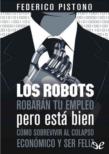 Los_robots_robaran_tu_empleo-Federico-Pistono
